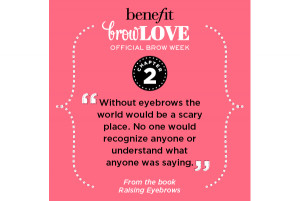 Saturday for browLOVE!! We're sharing quotes from Raising Eyebrows ...