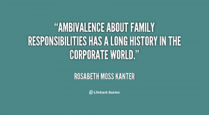 quote-Rosabeth-Moss-Kanter-ambivalence-about-family-responsibilities ...