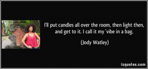 quote-i-ll-put-candles-all-over-the-room-then-light-then-and-get-to-it ...