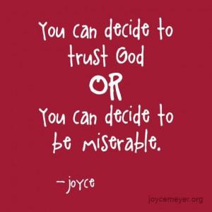 : Encouragement, Decide, Trust God, Faith, Joyce Meyers, Joyce Quotes ...