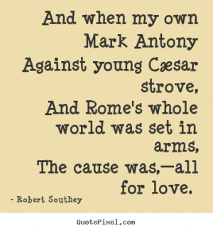 quote about love by robert southey design your own quote picture here