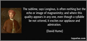 The sublime, says Longinus, is often nothing but the echo or image of ...