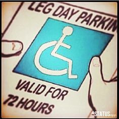 Leg day parking valid for 24 hours. – Quotes about health and ...