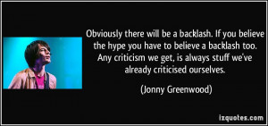 there will be a backlash. If you believe the hype you have to believe ...