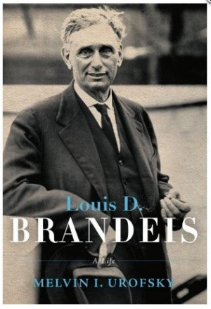 Today is the birthday of Louis Brandeis (1856-1941), lawyer, reformer ...