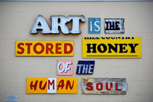 Art Is The Stored Honey Of The Human Soul.
