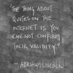 about quotes on the internet is you can not confirm their validity ...