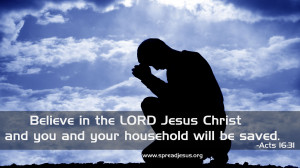 Believe in the LORD Jesus Christ and you and your household will be ...
