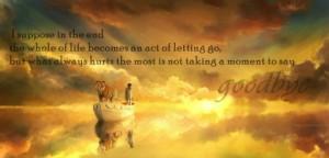 solosiente:Supongo que al finaltoda la vida se convierte en un acto de ...