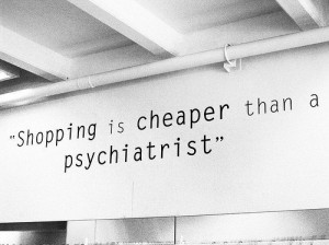 ... , funny, lol, motto, psychiatrist, quote, shopping, text, typography