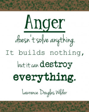 Anger-doesnt-solve-anything-It-builds-nothing-but-it-can-destroy ...