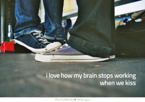 Kiss Quotes Kissing Quotes Brain Quotes
