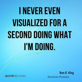 ben-e-king-ben-e-king-i-never-even-visualized-for-a-second-doing-what ...