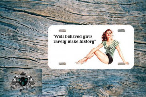 Pin Up Girl License Plate with Quote Car Accessory by eye2dye, $12.99