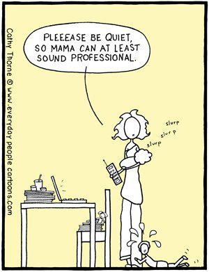 january 25th 2012 tags humor moms wahm wordless wednesday working