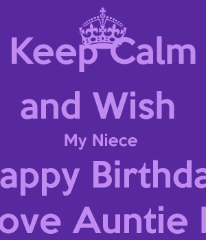 Keep Calm and Wish My Niece Happy Birthday Love Auntie M