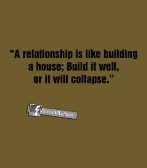 relationship is like building a house build it well or it will ...