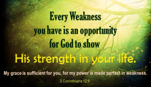 Bible Verse Quotes Weakness strength sufficient perfect