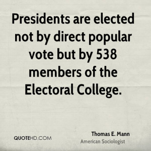 ... by direct popular vote but by 538 members of the Electoral College