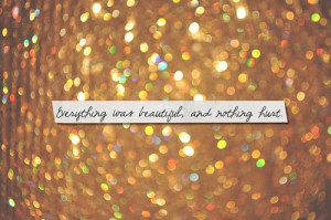 Everything Was Beautiful, and Nothing Hurt (A Tuesday Muse)