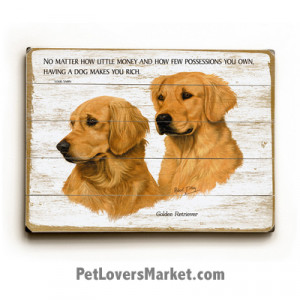 Golden Retrievers with Famous Dog Quote