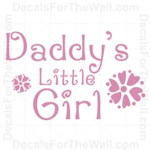 Details about Daddy's Little Girl Vinyl Wall Decal Sticker Quote Decor ...