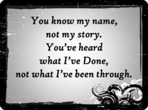 You know my name, but not my story
