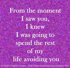 rest of my life avoiding you | Share Inspire Quotes - Inspiring Quotes ...