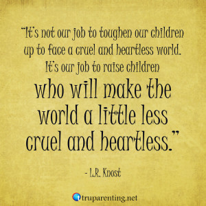 30 Inspiring Parenting Quotes that Teach TRU Parenting Principles