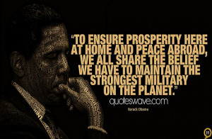 To ensure prosperity here at home and peace abroad, we all share the ...