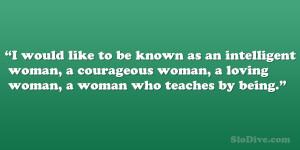 ... woman a courageous woman a loving woman a woman who teaches