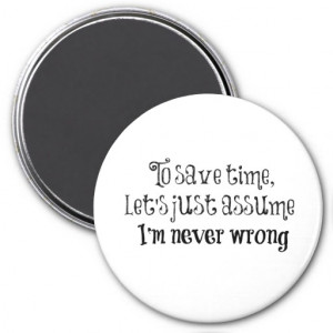 Funny Quote: I'm Never Wrong