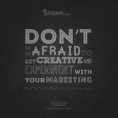 ... creative and experiment with your #marketing . #quotes #inspirational
