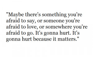 It's Gonna Hurt, Because It Matters: Quote About Its Gonna Hurt ...