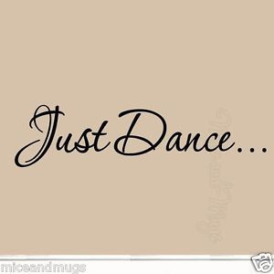 Just-Dance-Decal-Wall-Art-Quote-Inspirational-Stickers-Dancing-Decals ...