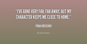 quote-Fran-Drescher-ive-gone-very-far-far-away-but-156225.png