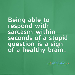 ... signs of a healthy brain: quote sarcasm question healthy brain funny