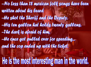 Dos Equis Commercial QUOTES: --No Less than 18 Mexican folk songs have ...