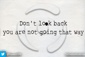 ... look back; you are not going that way. #Recovery #Addiction #Quote
