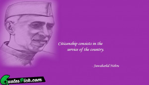 Citizenship Consists In The Service Quote by Jawaharlal Nehru ...