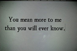 Showing Gallery For You Mean Everything To Me Quotes