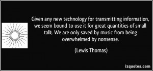 Given any new technology for transmitting information, we seem bound ...