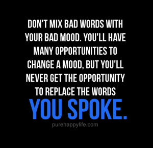 Bad Mood Quotes For Facebook Life quote words spoke