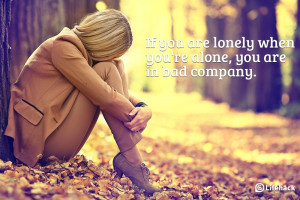 if you are lonely when you are alone