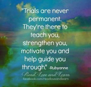 Trials quote via www.Facebook.com/ReadLoveAndLearn