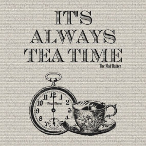 Alice In Wonderland Mad Hatter Quote Tea Time by DigitalThings. , via ...