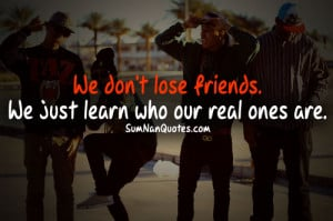 ... friends, life, quotes, real friends, sumnanquotes, swag, group of boys