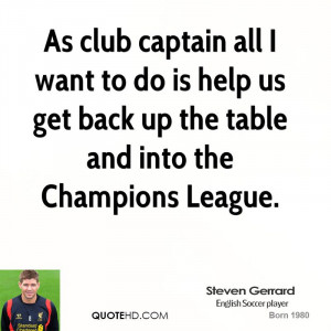 As club captain all I want to do is help us get back up the table and ...
