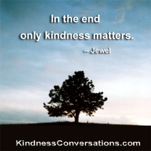 in the end only kindness matters in the end only kindness matters ...