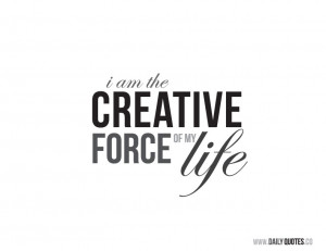 """am the creative force of my life"""" Inspirational quote from http ..."""